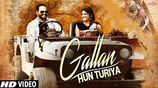 Gallan Hun Turiya  (Full Video) - Karan Tanda - Desi Crew - Latest Punjabi Songs 2016