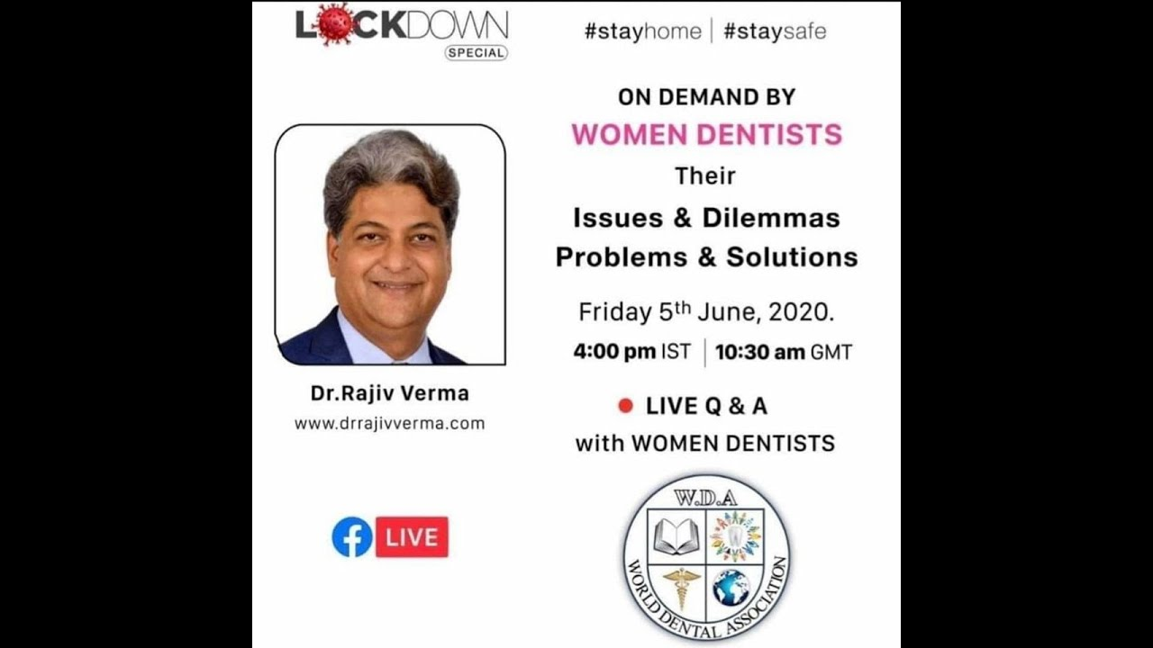 WOMEN DENTISTS ISSUES & DILEMMAS, PROBLEMS & SOLUTIONS BY Dr.RAJIV VERMA #WDA #DENTAL #COMMONPROBLRM