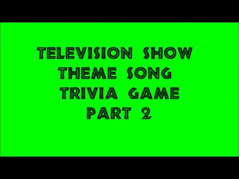Television Theme Song Trivia Game #2 - 50 Songs!!