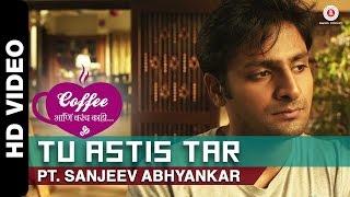 Tu Astis Tar | Coffee Ani Barach Kahi | Vaibbhav Tatwawdi & Prarthana Behere