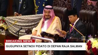 Gugupnya Setya Novanto Pidato di Sebelah Raja Salman ; Raja Salman ke Indonesia