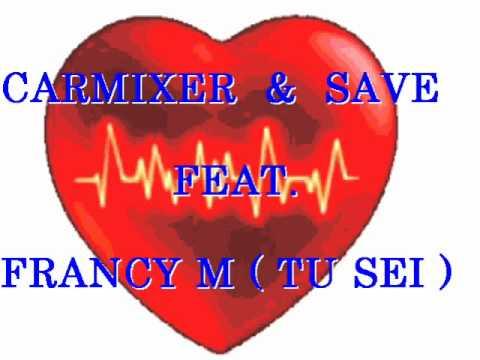 carmixer & save feat francy m tu sei