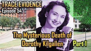 Trace Evidence - 054 - The Mysterious Death of Dorothy Kilgallen - Part 1