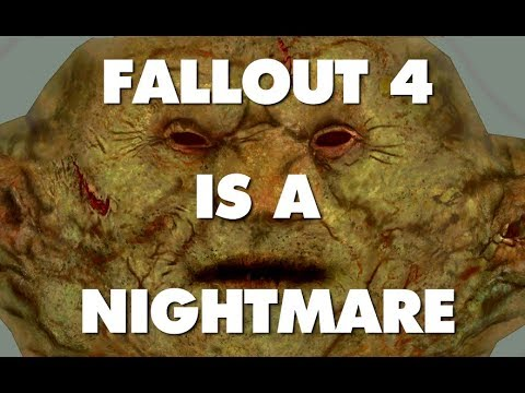 Fallout 4 Is An Absolute Nightmare - This Is Why - Part 2