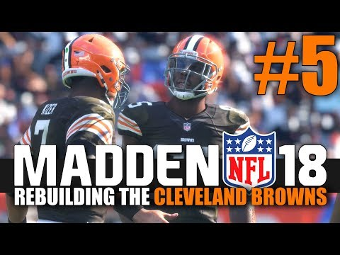 Madden 18 Browns Rebuild - Part 5 - Welcome to the NFL, Rookie! (Week 5 vs Jets)