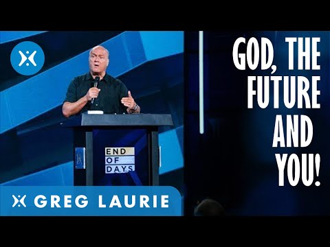 God, the Future, and You! with Greg Laurie