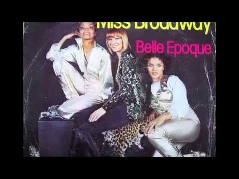 Belle Epoque - Miss Broadway (1977)