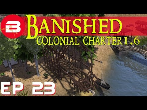 Banished Colonial Charter 1.6 - The Shipyard - Ep 23 (Gameplay w/Mods)