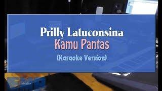 Gambar cover Prilly Latuconsina - Kamu Pantas (KARAOKE TANPA VOCAL)
