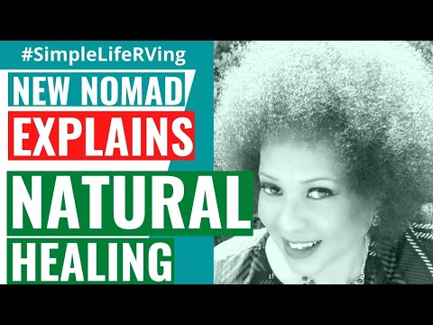 Simple Life RVing - New Nomad Explains Natural (Holistic) Healing - #HowWeThink