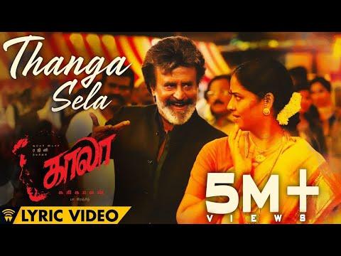 Thanga Sela - Lyric Video | Kaala (Tamil) | Rajinikanth | Pa Ranjith | Santhosh Narayanan | Dhanush
