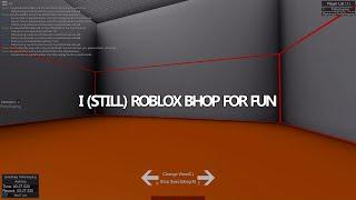I (still) roblox bhop for fun