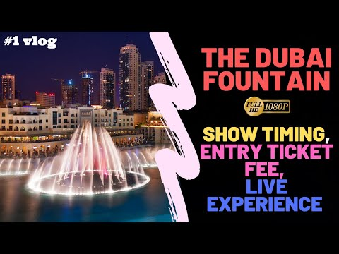 The Dubai Fountain Show – Light Dance Show Timing, Entry Ticket Prices in 2020-2021 | Flying Turtle