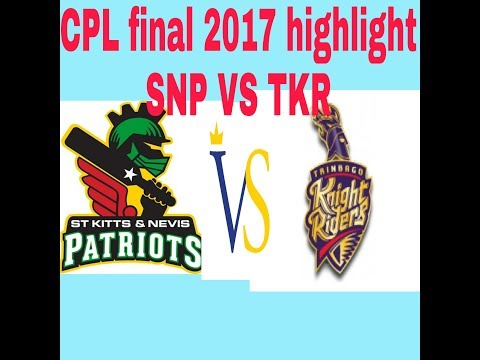 CPL 2017 FINAL Highlights - St Kitts and Nevis Patriots vs Trinbago Knight Riders | Hero CPL T20