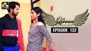 Queen Episode 132 || ''ක්වීන්'' ||  07th February 2020 Thumbnail