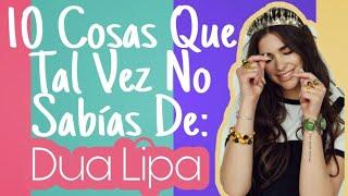 Video PopTop: 10 Cosas Que Tal Vez No Sabías De Dua Lipa download MP3, 3GP, MP4, WEBM, AVI, FLV Mei 2018