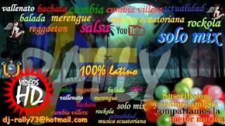 cumbia villera 2010 # 5  solo mix djrally73 videos hd musica latina bailable.mp4