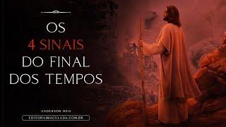 OS 4 SINAIS DO FINAL DOS TEMPOS  // Anderson Reis