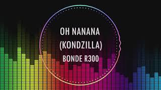 【抖音-音乐】哦那那那舞 Oh Na Na Na Challenge Tik tok的音乐 《Oh Nanana (KondZilla)》 by Bonde R300 MP3