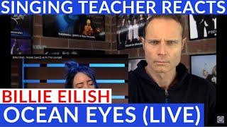 Singing teacher reacts - billie eilish ocean eyes (live)
