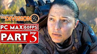 THE DIVISION 2 Gameplay Walkthrough Part 3 FULL GAME [1080p HD 60FPS PC] - No Commentary