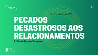 Tempo de Reflexão │10.06.2020 │Dr. Heber Campos Jr.