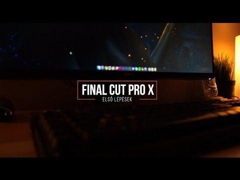 Final Cut Pro X Tutorial - Kezdeti lépések (Magyar - HUN)