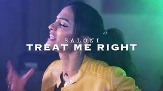 SALONI Treat Me Right - Official Video