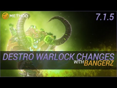 Destruction Warlock Changes in 7.1.5 with Bangerz