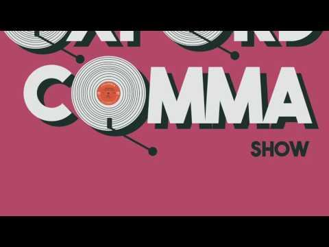 Oxford Comma Show