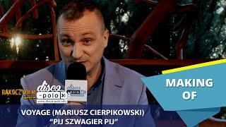 Voyage (Mariusz Cierpikowski) - Pij szwagier pij - Making of (Disco-Polo.info)