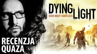 Dying Light - recenzja quaza