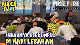 FILM PENDEK FREE FIRE!! INDAHNYA BERKUMPUL DI HARI LEBARAN - SUPER OJOL