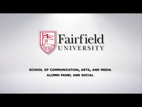 Fairfield University    2018 School of Communications, Arts, and Media Alumni Panel