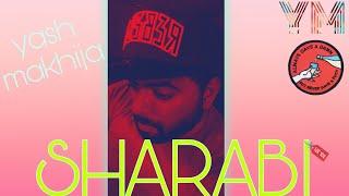 Yash Makhija Ym Aka Raftaar  Sharabi  Rap  Hip Hop Song