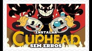 Cuphead: Como instalar sem erros & Gameplay