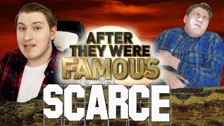 SCARCE - AFTER They Were Famous - Scarce Is ALIVE !!!