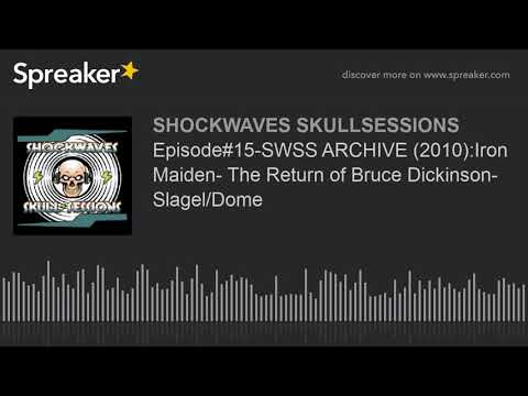 Episode#15-SWSS ARCHIVE (2010):Iron Maiden- The Return of Bruce Dickinson- Slagel/Dome