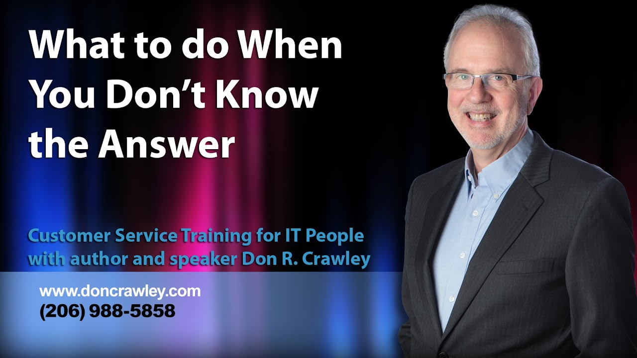 what to do when you don u0026 39 t know the answer to a customer