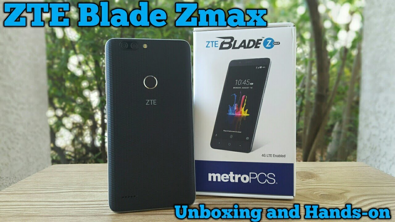 ZTE Blade Zmax Unboxing and Hands-on Metro