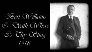 Bert Williams - O Death Where Is Thy Sting [1918] | Music