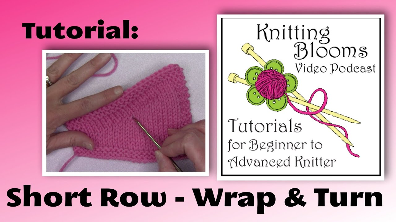 Knitting Wrap And Turn Ribbing : Short row wrap and turn tutorial knitting blooms youtube