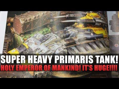 Primaris Superheavy Tank Reveled!