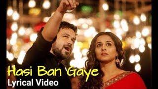 Hasi Ban Gaye Full Lyrics (Male Version) |  Hamari Adhuri Kahani | Ami Mishra | Emraan | Vidya B