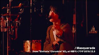 "SHES - Masquerade【Live Short Movie(『Sinfonia ""Chronicle"" #2』at 中野サンプラザ)】"