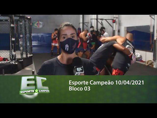 Esporte Campeão 10/04/2021 - Bloco 03