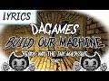 Build Our Machine Dagames текст
