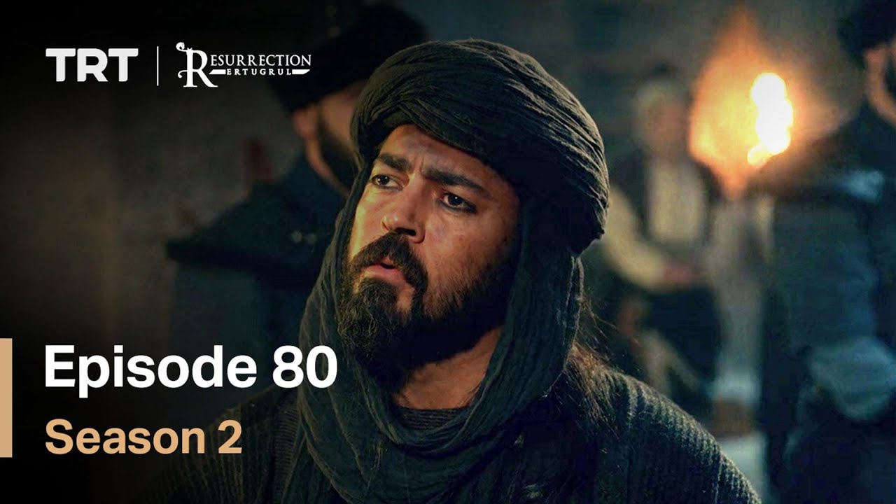 Download Resurrection Ertugrul - Season 2 Episode 80 (English Subtitles)