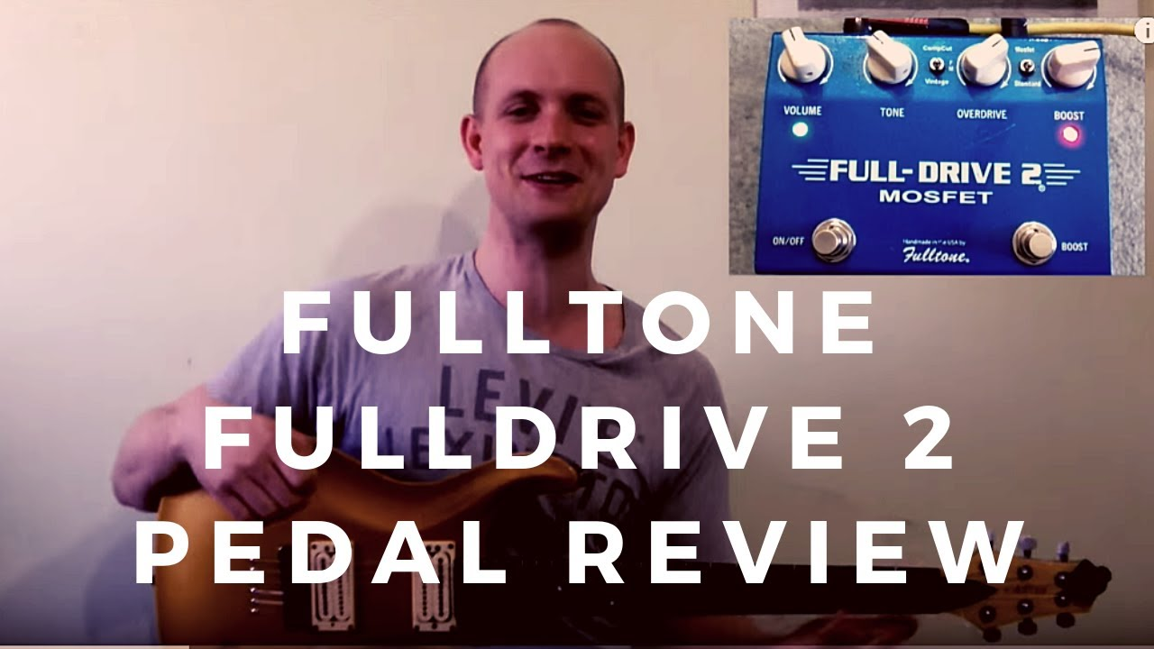 fulltone fulldrive 2 mosfet overdrive pedal review youtube. Black Bedroom Furniture Sets. Home Design Ideas