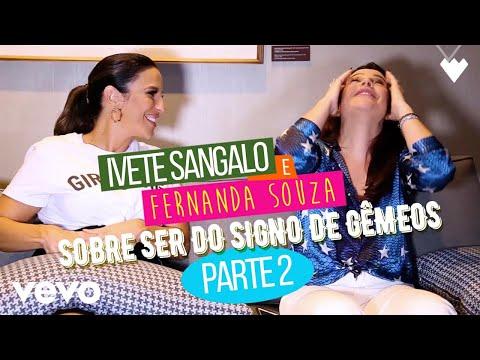 Ivete Sangalo - SOBRE SER DO SIGNO DE GÊMEOS - PARTE 2